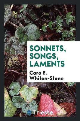 Sonnets, Songs, Laments (Paperback)