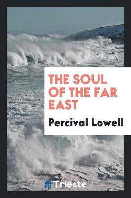 The Soul of the Far East (Paperback)