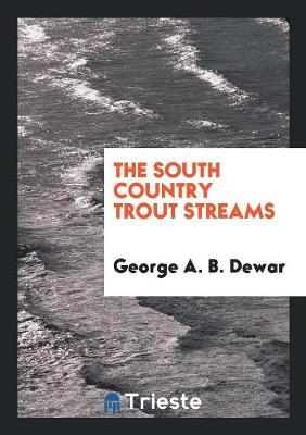 The South Country Trout Streams (Paperback)