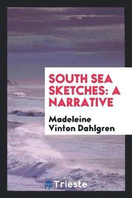 South Sea Sketches: A Narrative (Paperback)