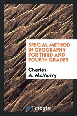 Special Method in Geography for Third and Fourth Grades (Paperback)