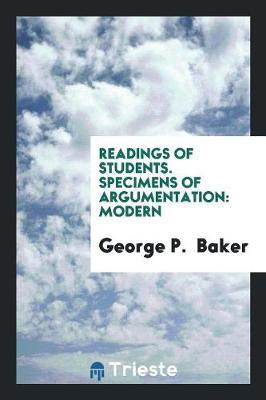 Readings of Students. Specimens of Argumentation: Modern (Paperback)