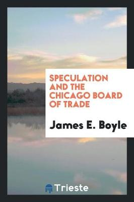 Speculation and the Chicago Board of Trade (Paperback)