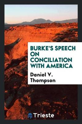 Burke's Speech on Conciliation with America (Paperback)