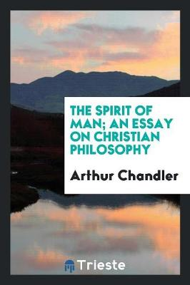The Spirit of Man; An Essay on Christian Philosophy (Paperback)