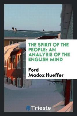 The Spirit of the People: An Analysis of the English Mind (Paperback)