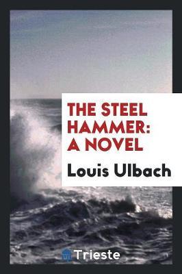 The Steel Hammer (Paperback)