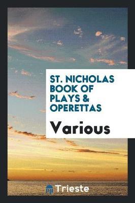 St. Nicholas Book of Plays & Operettas (Paperback)