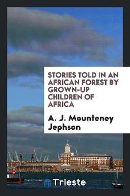 Stories Told in an African Forest by Grown-Up Children of Africa (Paperback)