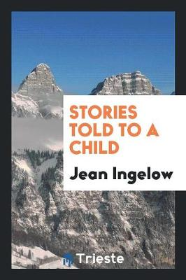 Stories Told to a Child (Paperback)