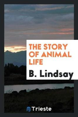 The Story of Animal Life (Paperback)
