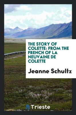 The Story of Colette: From the French of La Neuvaine de Colette (Paperback)