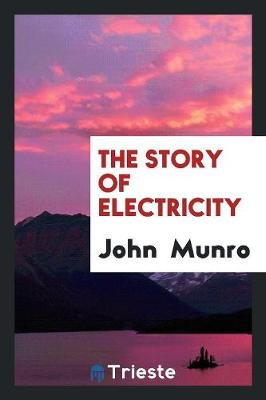 The Story of Electricity (Paperback)