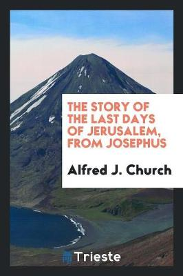 The Story of the Last Days of Jerusalem, from Josephus (Paperback)