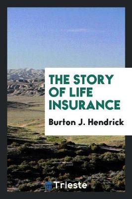The Story of Life Insurance (Paperback)