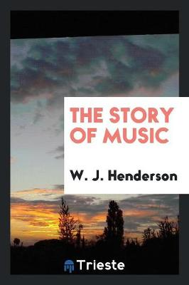 The Story of Music (Paperback)