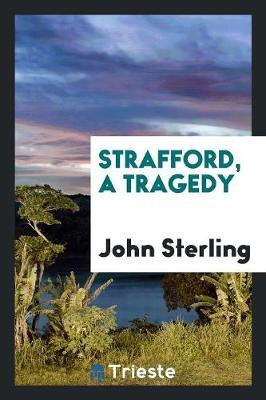 Strafford, a Tragedy (Paperback)