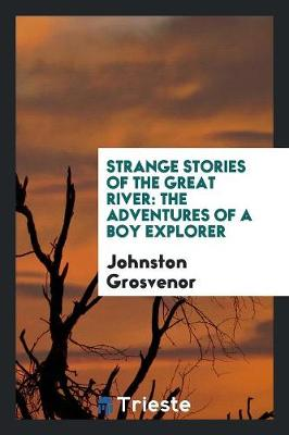 Strange Stories of the Great River: The Adventures of a Boy Explorer (Paperback)