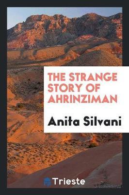 The Strange Story of Ahrinziman (Paperback)
