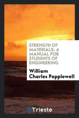 Strength of Materials: A Manual for Students of Engineering (Paperback)