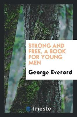 Strong and Free, a Book for Young Men (Paperback)