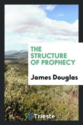 The Structure of Prophecy (Paperback)