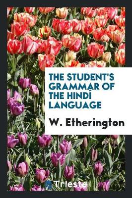 The Student's Grammar of the Hind Language (Paperback)