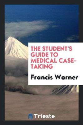 The Student's Guide to Medical Case-Taking (Paperback)