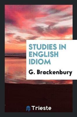 Studies in English Idiom (Paperback)