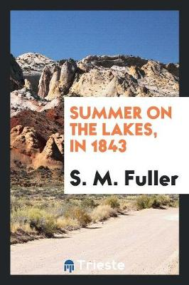 Summer on the Lakes, in 1843 (Paperback)