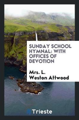 Sunday School Hymnal: With Offices of Devotion (Paperback)