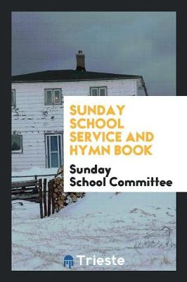 Sunday School Service and Hymn Book (Paperback)