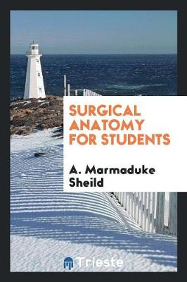 Surgical Anatomy for Students (Paperback)