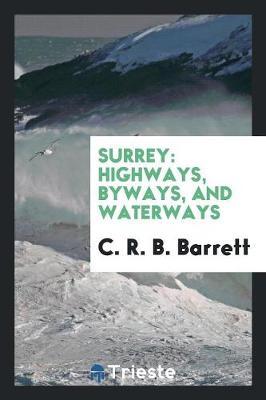 Surrey: Highways, Byways, and Waterways (Paperback)