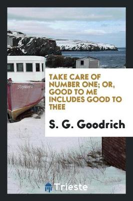Take Care of Number One; Or, Good to Me Includes Good to Thee (Paperback)