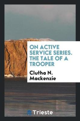 On Active Service Series. the Tale of a Trooper (Paperback)