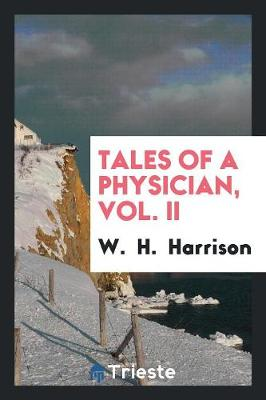 Tales of a Physician, Vol. II (Paperback)