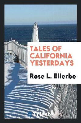 Tales of California Yesterdays (Paperback)