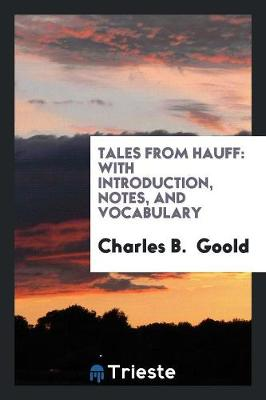 Tales from Hauff: With Introduction, Notes, and Vocabulary (Paperback)