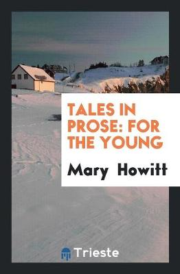 Tales in Prose: For the Young (Paperback)