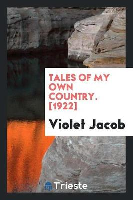 Tales of My Own Country. [1922] (Paperback)