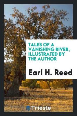 Tales of a Vanishing River, Illustrated by the Author (Paperback)