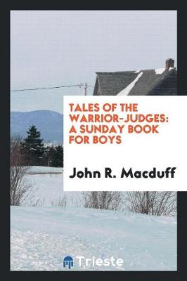 Tales of the Warrior-Judges: A Sunday Book for Boys (Paperback)