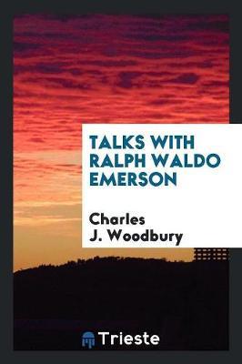 Talks with Ralph Waldo Emerson (Paperback)