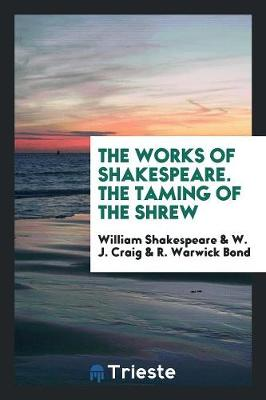 The Works of Shakespeare. the Taming of the Shrew (Paperback)