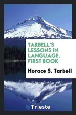 Tarbell's Lessons in Language. First Book (Paperback)