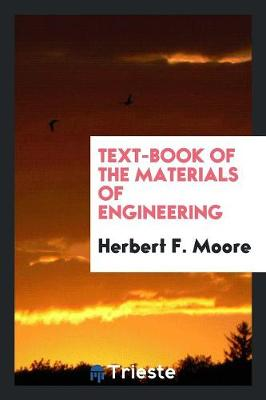 Text-Book of the Materials of Engineering (Paperback)