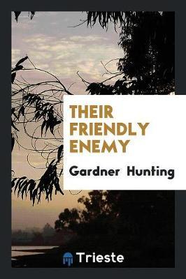 Their Friendly Enemy (Paperback)
