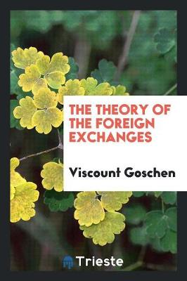 The Theory of the Foreign Exchanges (Paperback)