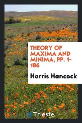 Theory of Maxima and Minima, Pp. 1-186 (Paperback)